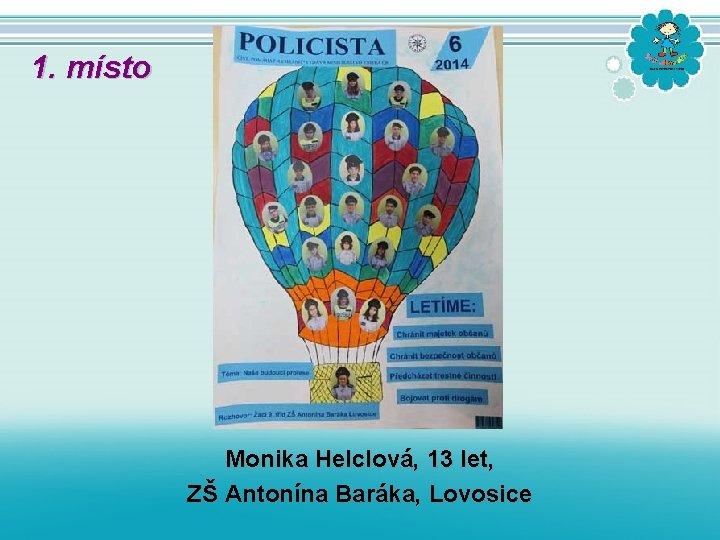 1. místo Monika Helclová, 13 let, ZŠ Antonína Baráka, Lovosice