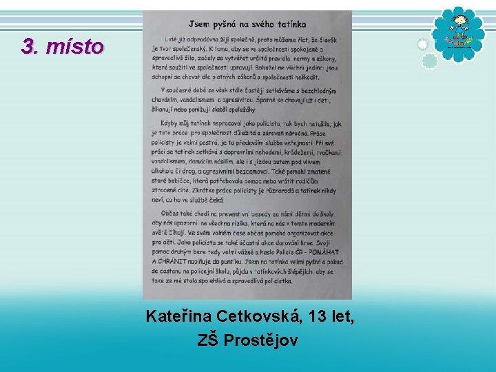 3. místo Kateřina Cetkovská, 13 let, ZŠ Prostějov