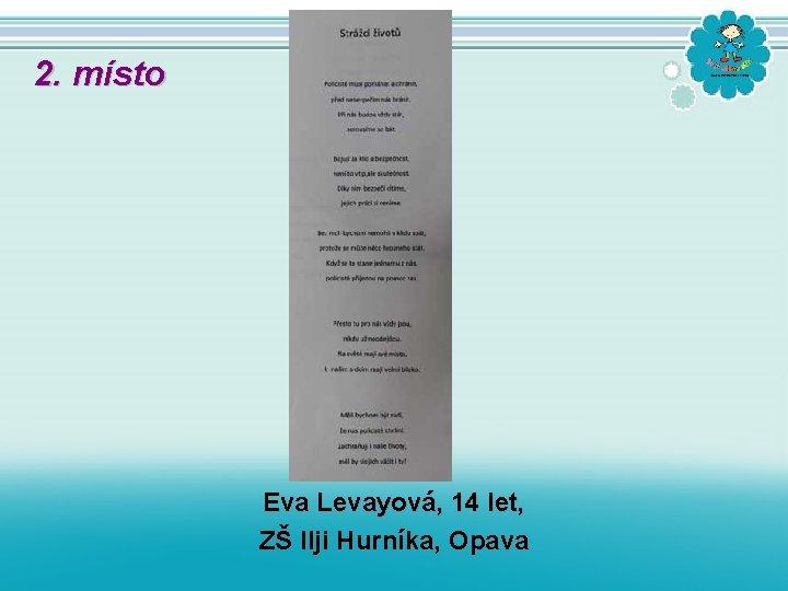 2. místo Eva Levayová, 14 let, ZŠ Ilji Hurníka, Opava