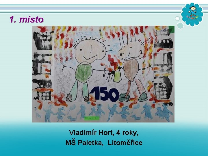 1. místo Vladimír Hort, 4 roky, MŠ Paletka, Litoměřice
