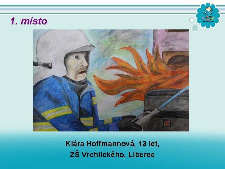 1. místo Klára Hoffmannová, 13 let, ZŠ Vrchlického, Liberec