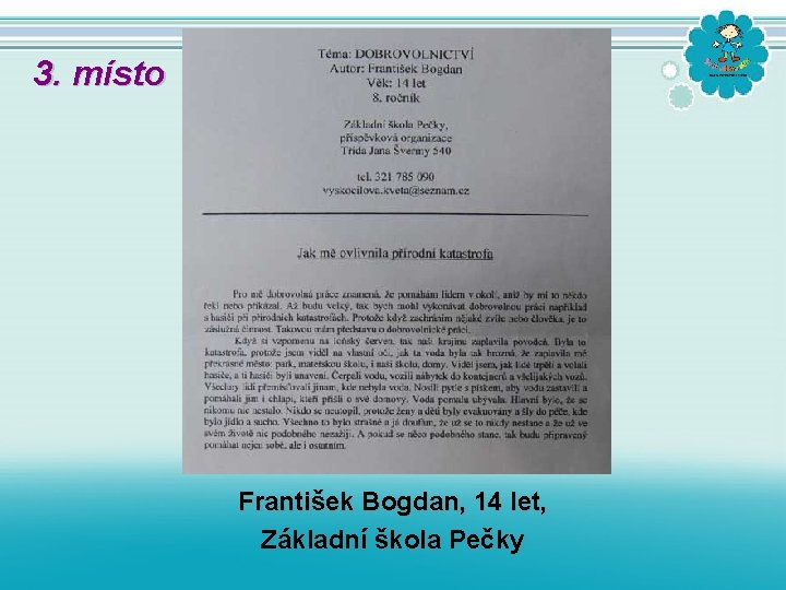3. místo František Bogdan, 14 let, Základní škola Pečky