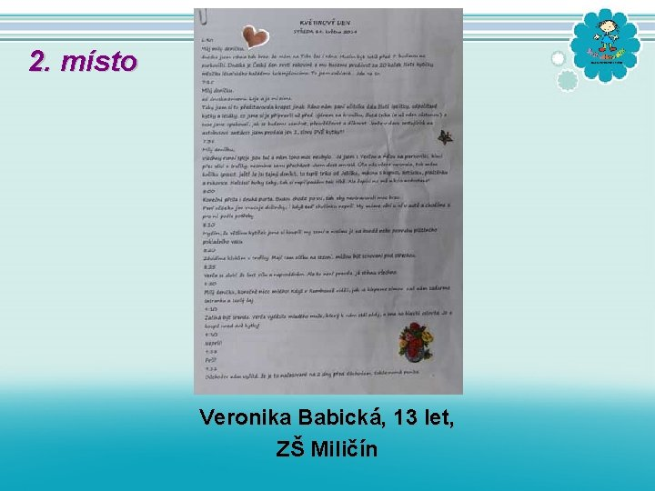 2. místo Veronika Babická, 13 let, ZŠ Miličín