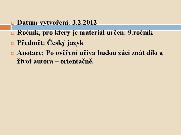 Datum vytvoření: 3. 2. 2012 Ročník, pro který je materiál určen: 9. ročník