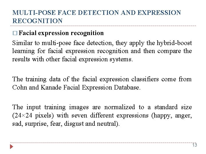 MULTI-POSE FACE DETECTION AND EXPRESSION RECOGNITION � Facial expression recognition Similar to multi-pose face