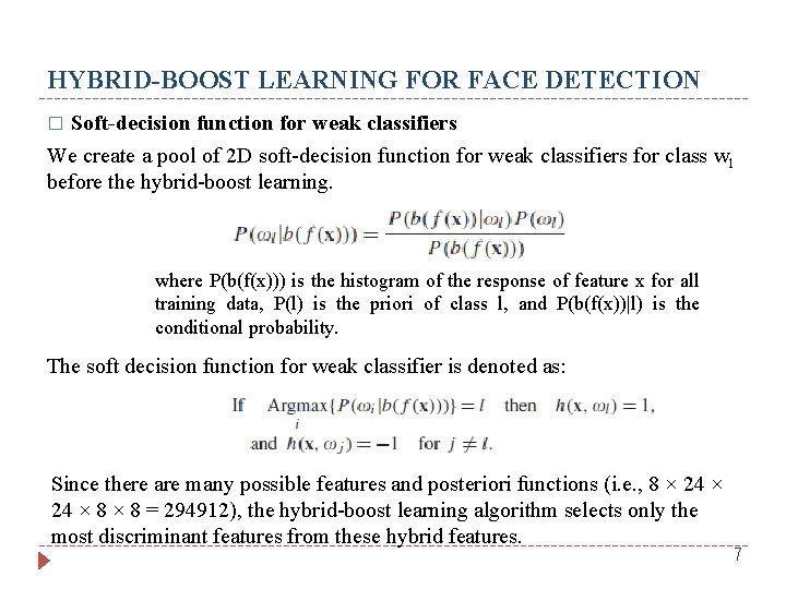 HYBRID-BOOST LEARNING FOR FACE DETECTION Soft-decision function for weak classifiers We create a pool