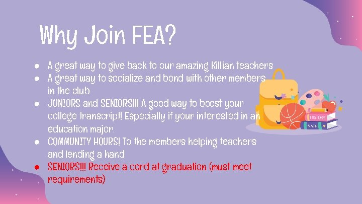 Why Join FEA? ● A great way to give back to our amazing Killian
