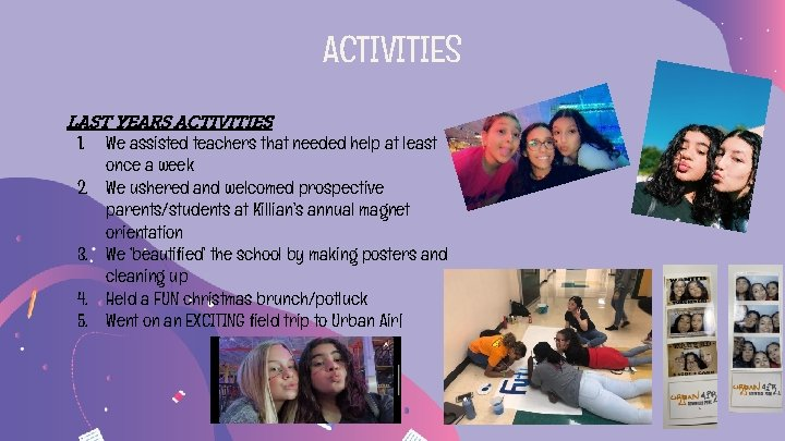 ACTIVITIES LAST YEARS ACTIVITIES 1. 2. 3. 4. 5. We assisted teachers that needed