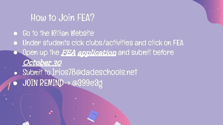 How to Join FEA? ● Go to the Killian Website ● Under students cick