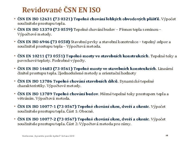 Revidované ČSN EN ISO • ČSN EN ISO 12631 (73 0321) Tepelné chování lehkých