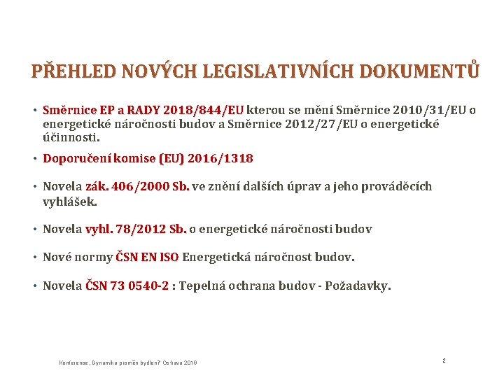 PŘEHLED NOVÝCH LEGISLATIVNÍCH DOKUMENTŮ • Směrnice EP a RADY 2018/844/EU kterou se mění Směrnice