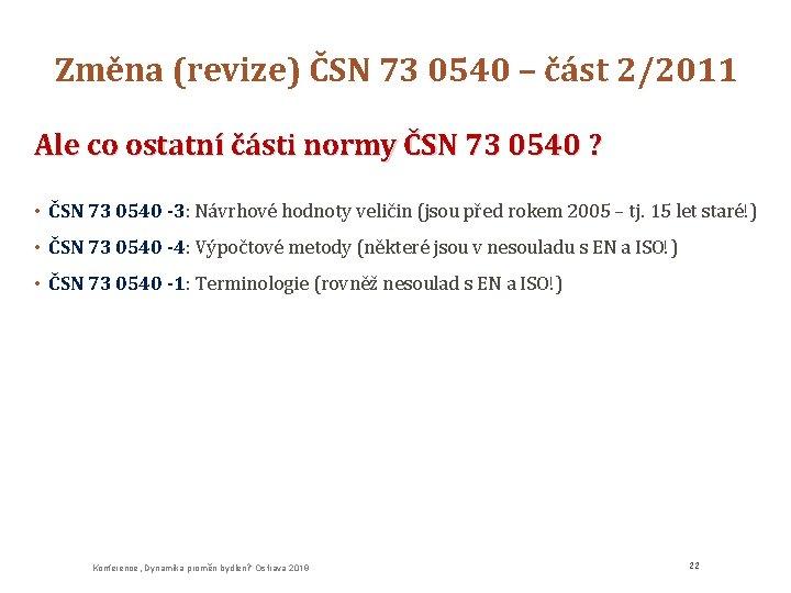 Změna (revize) ČSN 73 0540 – část 2/2011 Ale co ostatní části normy ČSN