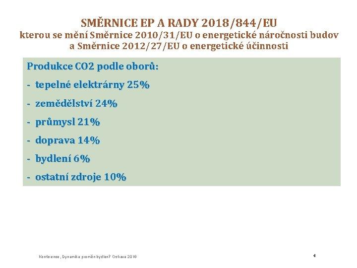 SMĚRNICE EP A RADY 2018/844/EU kterou se mění Směrnice 2010/31/EU o energetické náročnosti budov