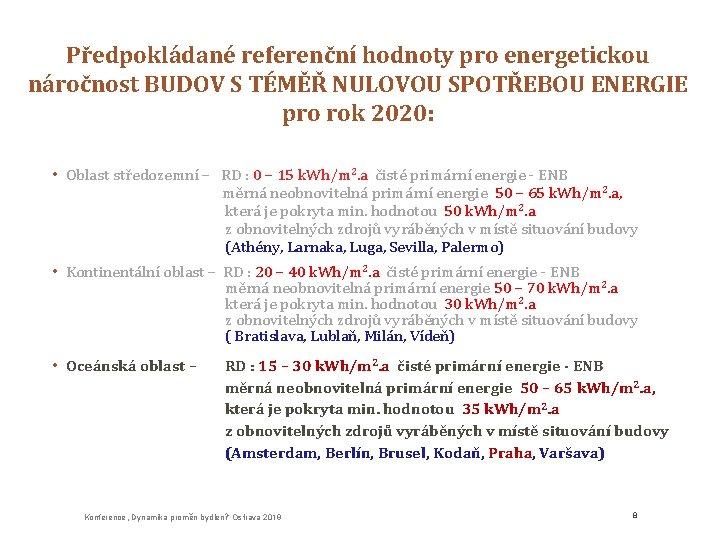 Předpokládané referenční hodnoty pro energetickou náročnost BUDOV S TÉMĚŘ NULOVOU SPOTŘEBOU ENERGIE pro rok