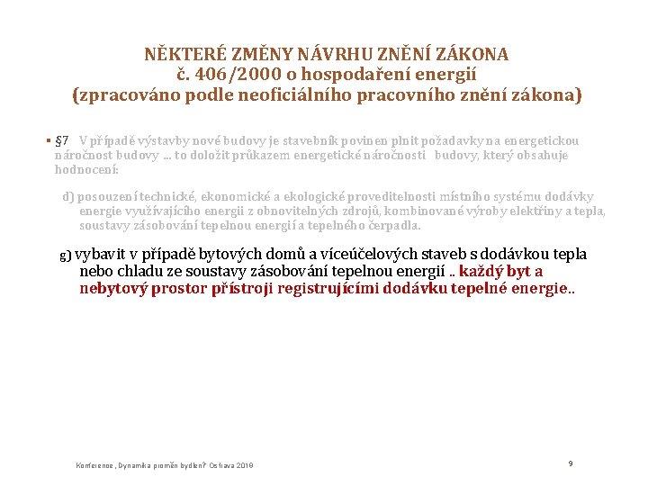 NĚKTERÉ ZMĚNY NÁVRHU ZNĚNÍ ZÁKONA č. 406/2000 o hospodaření energií (zpracováno podle neoficiálního pracovního