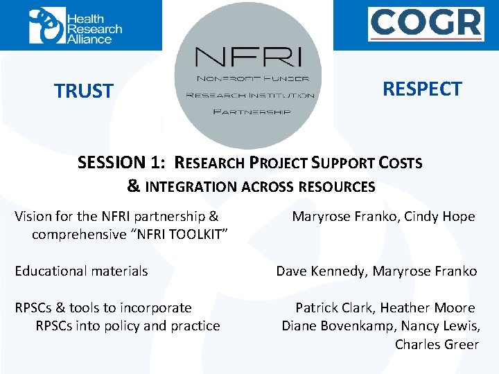 TRUST RESPECT SESSION 1: RESEARCH PROJECT SUPPORT COSTS & INTEGRATION ACROSS RESOURCES Vision for