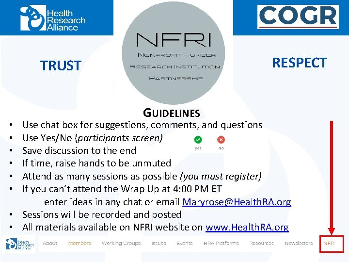 RESPECT TRUST GUIDELINES Use chat box for suggestions, comments, and questions Use Yes/No (participants