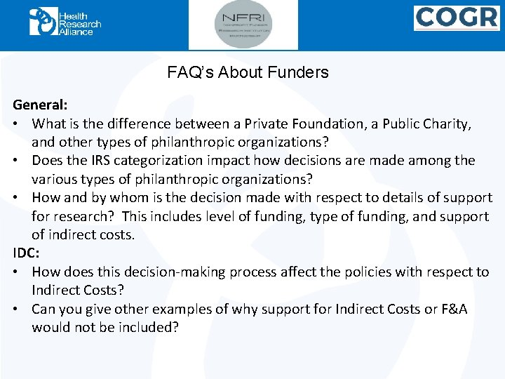 FAQ's About Funders General: • What is the difference between a Private Foundation, a