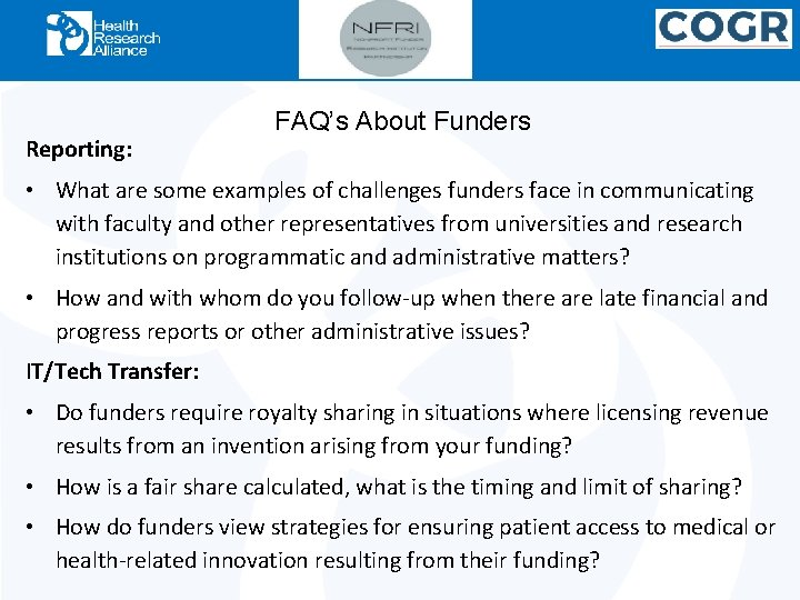 Reporting: FAQ's About Funders • What are some examples of challenges funders face in