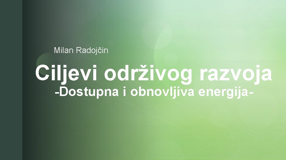 Milan Radojčin Ciljevi održivog razvoja z -Dostupna i obnovljiva energija-