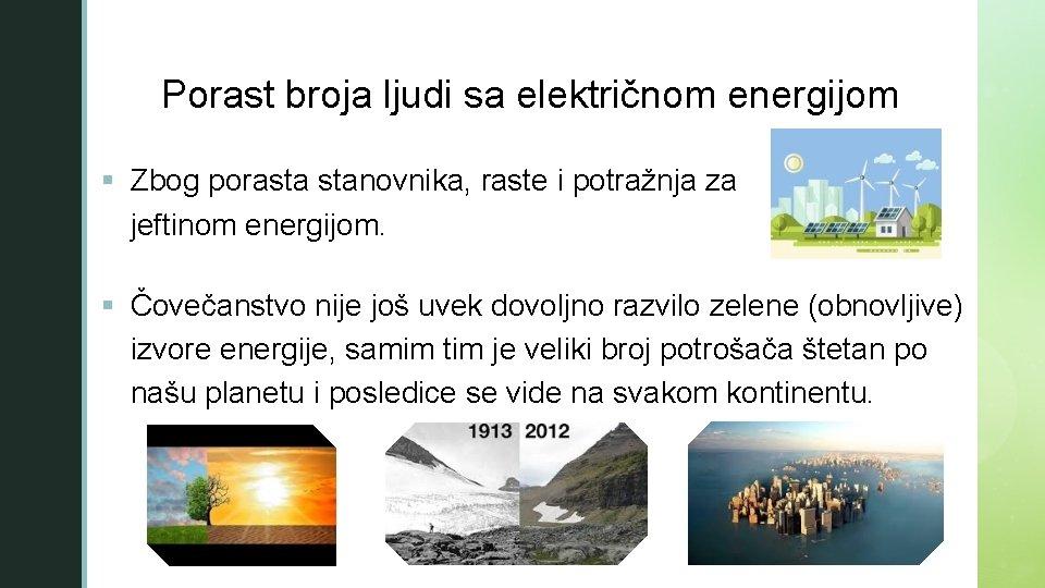 z Porast broja ljudi sa električnom energijom § Zbog porasta stanovnika, raste i potražnja