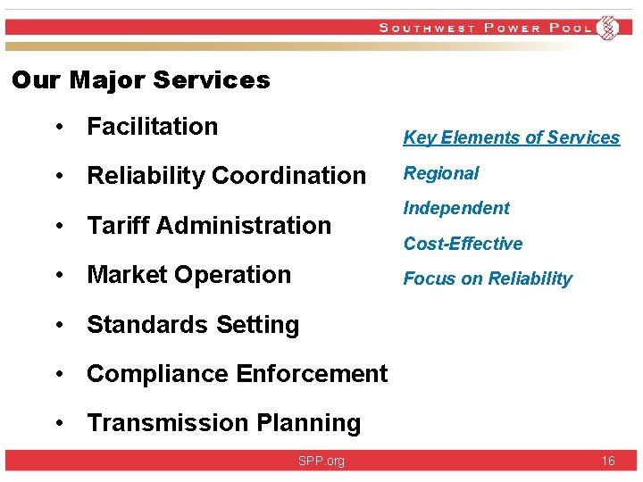 Our Major Services • Facilitation Key Elements of Services • Reliability Coordination Regional •