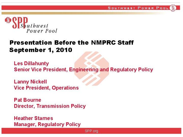 Presentation Before the NMPRC Staff September 1, 2010 Les Dillahunty Senior Vice President, Engineering