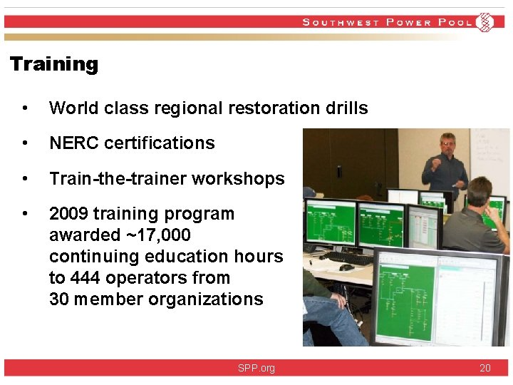 Training • World class regional restoration drills • NERC certifications • Train-the-trainer workshops •