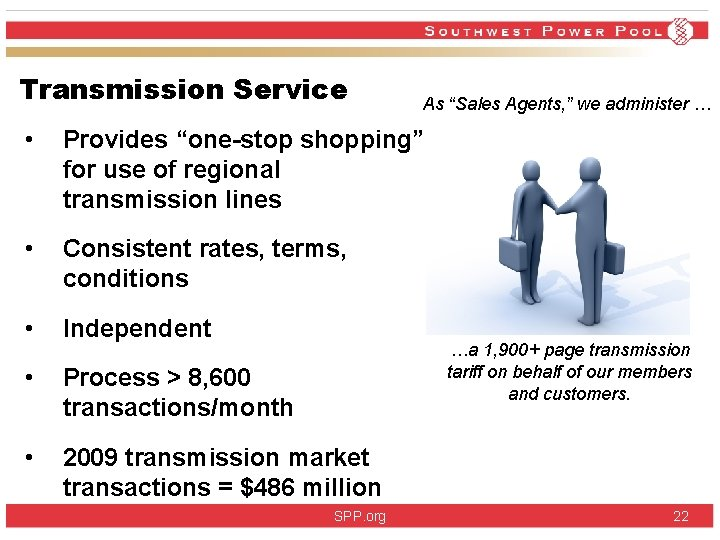 """Transmission Service As """"Sales Agents, """" we administer … • Provides """"one-stop shopping"""" for"""