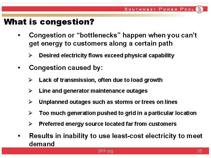 """What is congestion? • Congestion or """"bottlenecks"""" happen when you can't get energy to"""