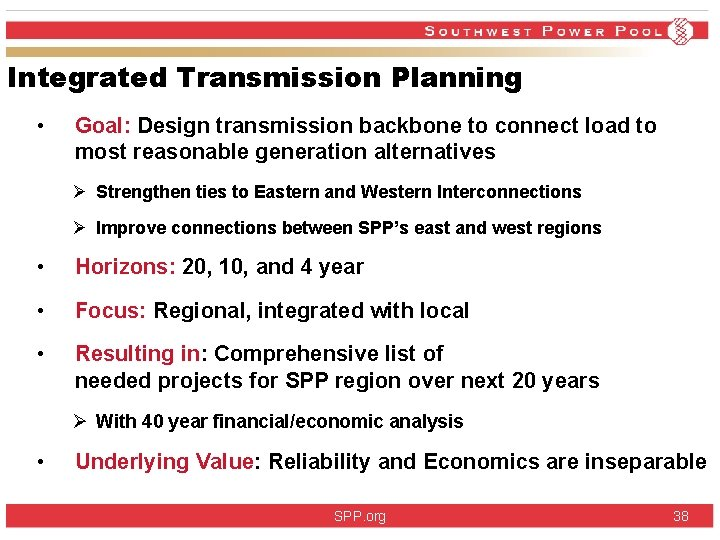 Integrated Transmission Planning • Goal: Design transmission backbone to connect load to most reasonable