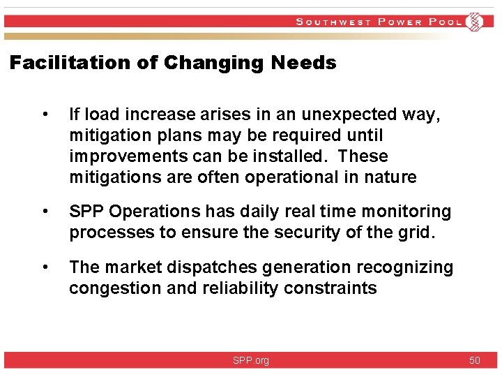 Facilitation of Changing Needs • If load increase arises in an unexpected way, mitigation