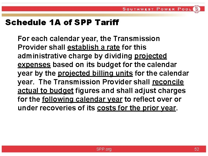 Schedule 1 A of SPP Tariff For each calendar year, the Transmission Provider shall