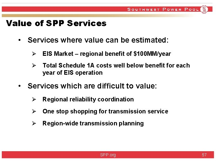 Value of SPP Services • Services where value can be estimated: Ø EIS Market
