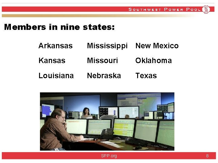 Members in nine states: Arkansas Mississippi New Mexico Kansas Missouri Oklahoma Louisiana Nebraska Texas