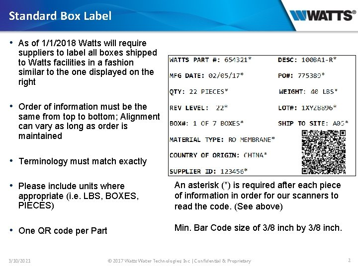 Standard Box Label • As of 1/1/2018 Watts will require suppliers to label all
