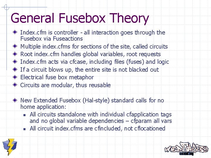 General Fusebox Theory Index. cfm is controller - all interaction goes through the Fusebox