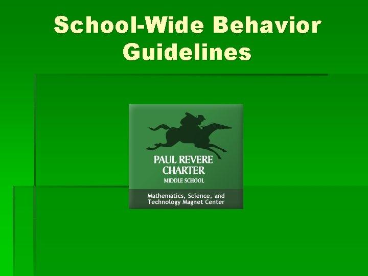 School-Wide Behavior Guidelines