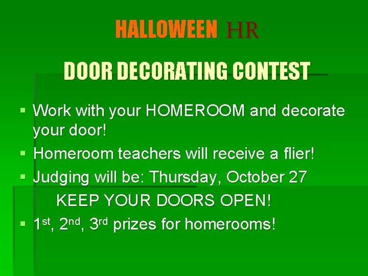 HALLOWEEN HR DOOR DECORATING CONTEST § Work with your HOMEROOM and decorate your door!