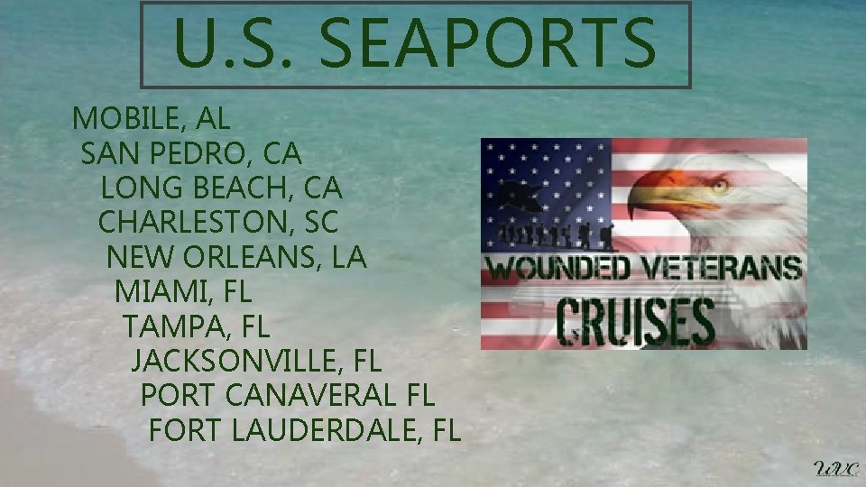 U. S. SEAPORTS MOBILE, AL SAN PEDRO, CA LONG BEACH, CA CHARLESTON, SC NEW