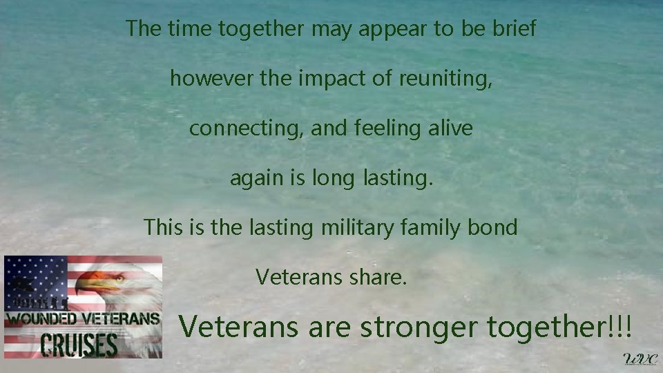 The time together may appear to be brief however the impact of reuniting, connecting,