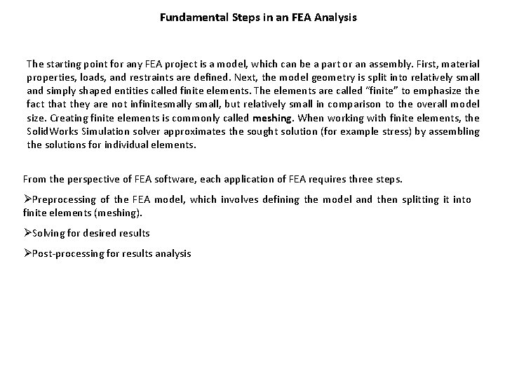 Fundamental Steps in an FEA Analysis The starting point for any FEA project is