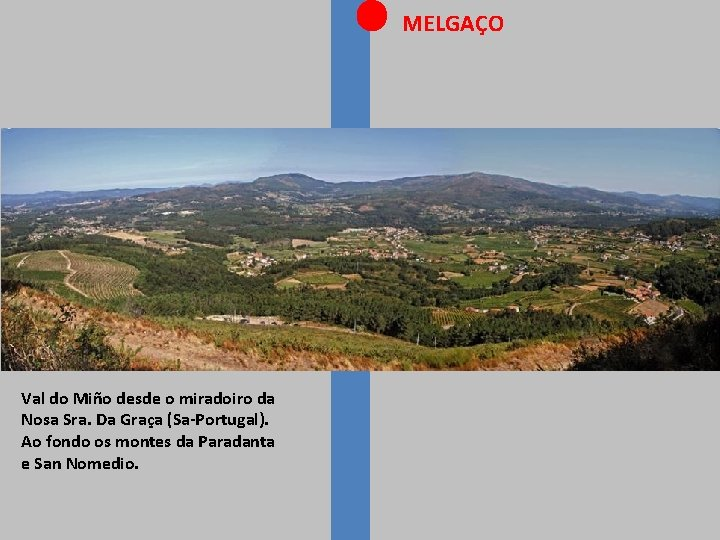 MELGAÇO Val do Miño desde o miradoiro da Nosa Sra. Da Graça (Sa-Portugal). Ao