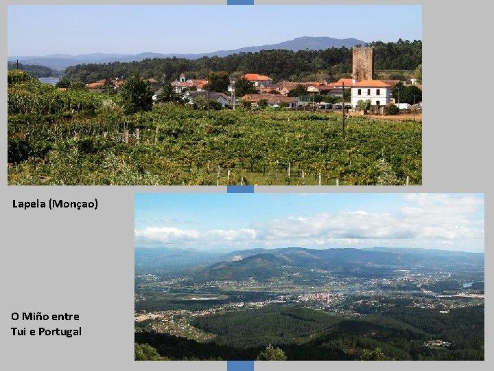 Lapela (Monçao) O Miño entre Tui e Portugal