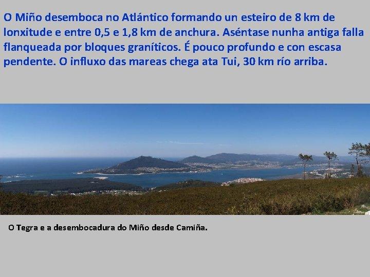 O Miño desemboca no Atlántico formando un esteiro de 8 km de lonxitude e
