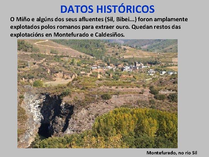 DATOS HISTÓRICOS O Miño e algúns dos seus afluentes (Sil, Bibei. . . )