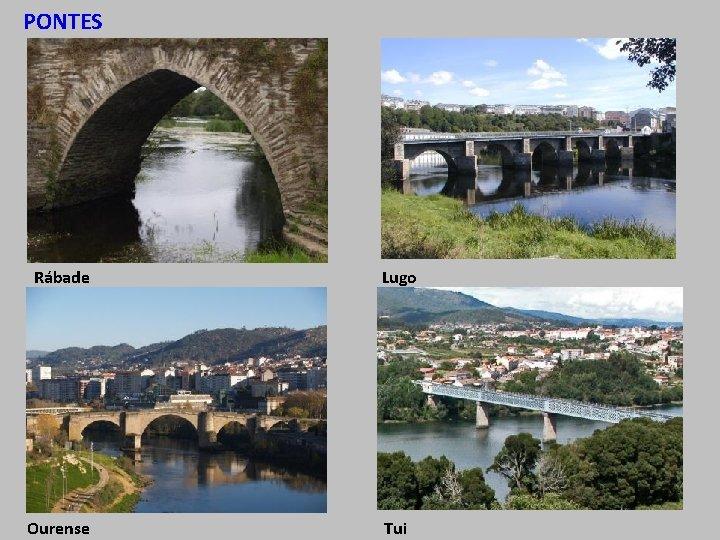 PONTES Rábade Lugo Ourense Tui