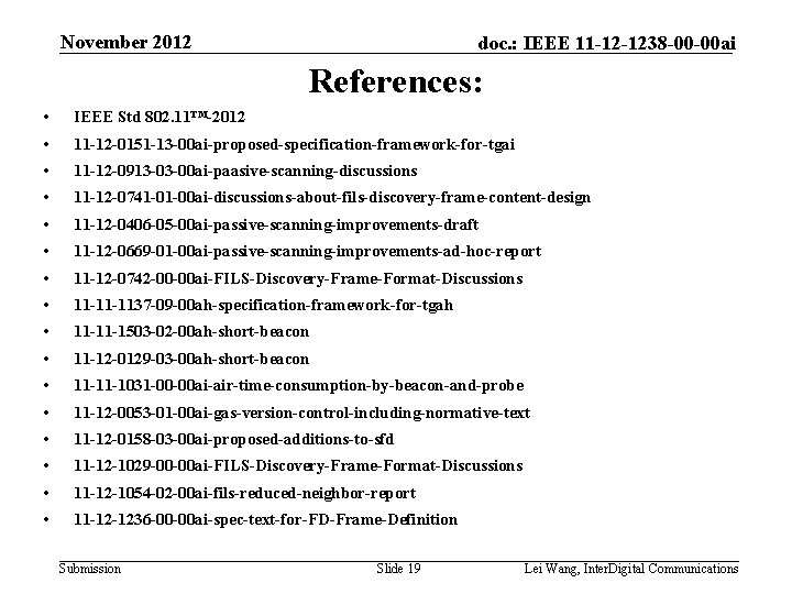 November 2012 doc. : IEEE 11 -12 -1238 -00 -00 ai References: • IEEE