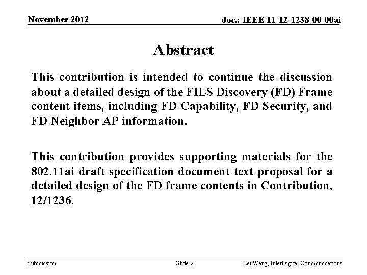November 2012 doc. : IEEE 11 -12 -1238 -00 -00 ai Abstract This contribution