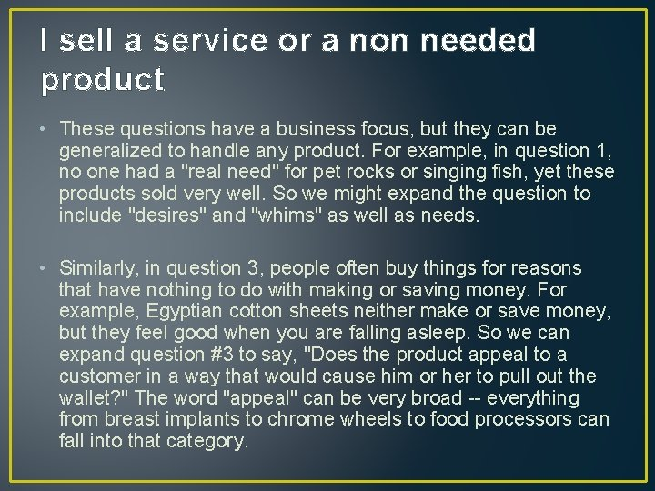 I sell a service or a non needed product • These questions have a
